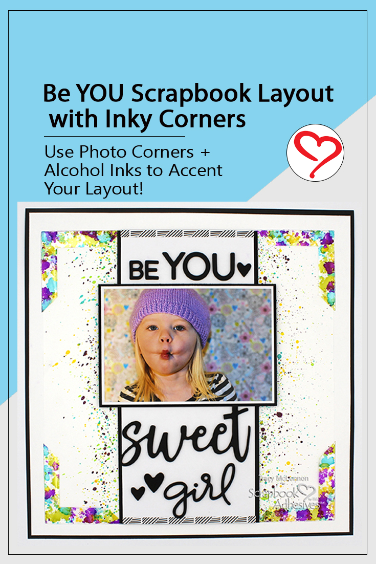 Be YOU Scrapbook Layout with Inky Corners by Tracy McLennon for Scrapbook Adhesives by 3L Pinterest