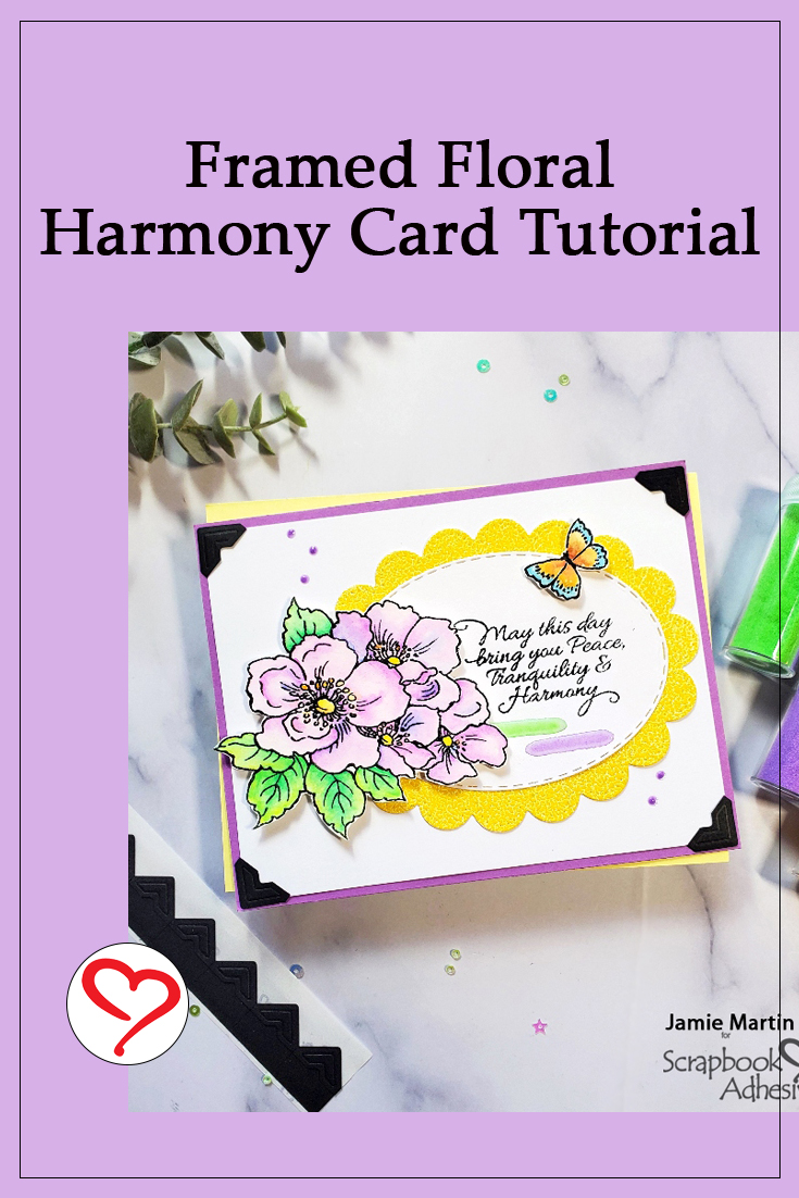 Framed Floral Harmony Card by Jamie Martin for Scrapbook Adhesives by 3L Pinterest