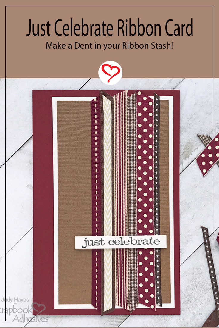 Just Celebrate Ribbon Card by Judy Hayes for Scrapbook Adhesives by 3L Pinterest