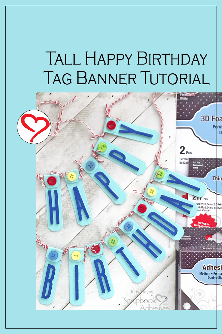 Tall Happy Birthday Banner by Judy Hayes for Scrapbook Adhesives by 3L Pinterest