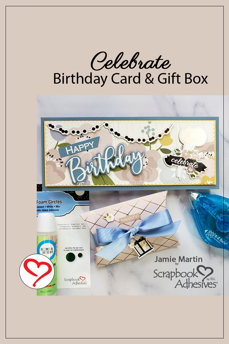 Celebrate Birthday Card and Gift Box by Jamie Martin for Scrapbook Adhesives by 3L Pinterest