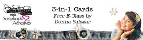 3-in-1 Card free e-class by Donna Salazar with Basic, Intermediate and Complex card tutorials