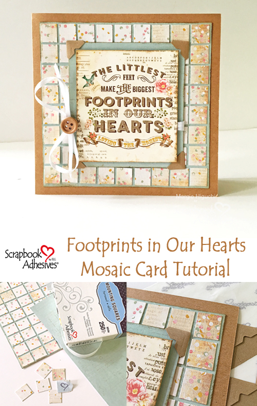 Footprints in our Hearts Mosaic Card Tutorial by Margie Higuchi for Scrapbook Adhesives by 3L Pinterest