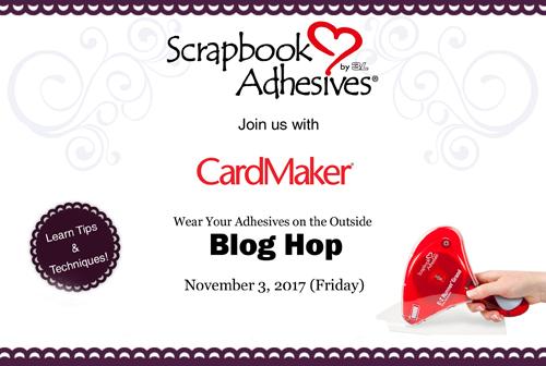 Blog Hop CardMaker Magazine - Scrapbook Adhesives by 3L NOV17